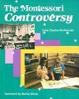 Montessori Controversy by John Chattin McNichols (Paperback, 1991)