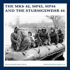 The MKb 42, MP43, MP44 and the Sturmgewehr 44 by B J Martens, Guus De Vries...