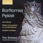 """Bartlomiej Pekiel: Ave Maria; Missa Concertata """"La Lombardesca""""; Audiete mortales (CD, Jun-2013, Coro (Classical Label))"""