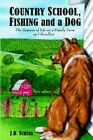 Country School Fishing and a Dog by J D Schere Book Paperback Softback