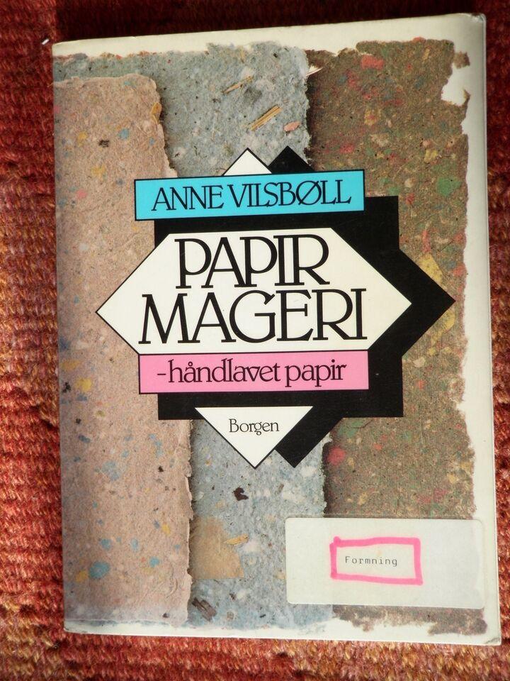 Papir mageri - håndlavet papir, Anne Vilsbøll, emne: hobby