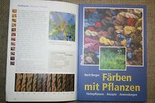 Färben mit Pflanzen, Färberei, Wolle & Stoffe,Färbepflanzen,Textilfärben,Rezepte