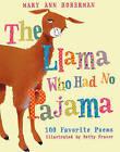 The Llama Who Had No Pajama: 100 Favorite Poems by Mary Ann Hoberman (Hardback, 2006)