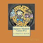 Japanese Manhole Covers # 2 by Dirk Stursberg (Paperback / softback, 2014)