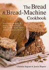 The Bread and Bread Machine Cookbook by Jennie Shapter, Christine Ingram (Paperback, 2003)