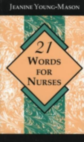 21 Words for Nurses by Jeanine Young-Mason (1995, Paperback)