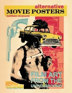 Alternative-Movie-Posters-Film-Art-from-the-Underground-Hardcover-by-Chojn