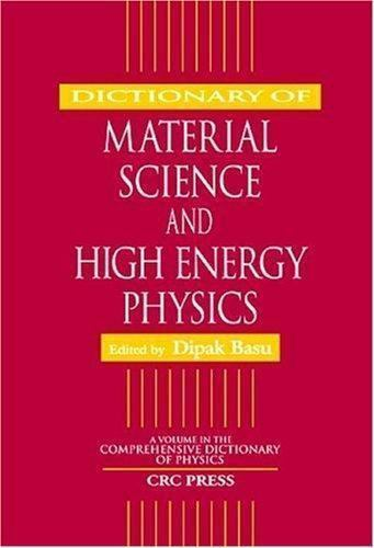 Dictionary of Material Science and High Energy Physics Hardcover Dipak K. Basu