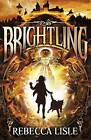 Brightling by Rebecca Lisle (Paperback, 2014)