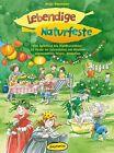 Lebendige Naturfeste von Antje Neumann (2013, Taschenbuch)