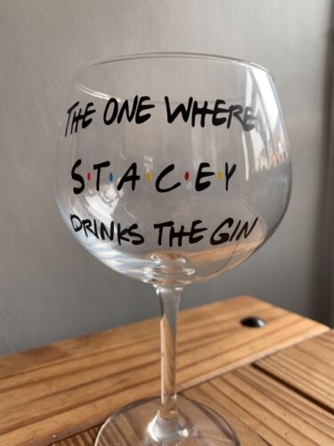 Personalised The One Where Drinks The Gins Friends Tv Show Gin Glass