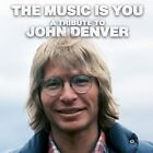 The Music Is You-A Tribute To John Denver von Various Artists (2013)