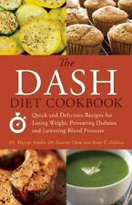 The DASH Diet Cookbook: Quick and Delicious Recipes for Losing Weight, Preventi