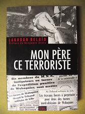 LAKHDAR BELAÏD MON PÈRE CE TERRORISTE GUERRE D'ALGÉRIE FLN MNA BENJAMIN STORA