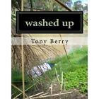 Washed Up by Tony Berry (Paperback / softback, 2012)
