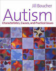 The Autistic Spectrum: Characteristics, Causes and Practical Issues by Jill M. Boucher (Paperback, 2008)