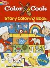 Color & Cook Story Coloring Book by Monica Wellington (Paperback, 2014)