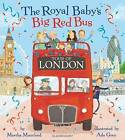 The Royal Baby's Big Red Bus Tour of London by Martha Mumford (Paperback, 2016)