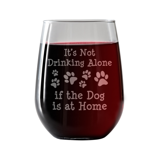 Wine Glass 10 oz Funny It/'s Not Drinking Alone If The Dog Is Home Dachshund