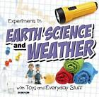 Experiments in Earth Science and Weather with Toys and Everyday Stuff by Emily Sohn (Paperback, 2016)