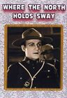 Where The North Holds Sway 0842614103476 With Jack Perrin DVD Region 1