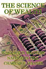 The Science of Wealth by Wallace D Wattles, Charles F Haanel, Napoleon Hill (Paperback / softback, 2007)