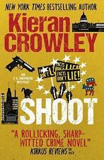 Shoot : An F. X. Shepherd Novel by Kieran Crowley (2016, Paperback)