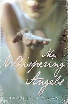 """""""AS NEW"""" My Whispering Angels, Brown, Francesca, Book"""