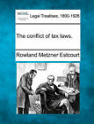 The Conflict of Tax Laws. by Rowland Metzner Estcourt (Paperback / softback, 2010)