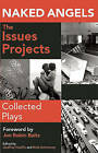 Naked Angels, the Issues Projects: Collected Plays by Playscripts, Inc. (Paperback / softback, 2009)