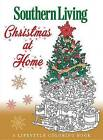 Southern Living Christmas at Home: A Lifestyle Coloring Book by The Editors of Southern Living (Paperback / softback, 2016)