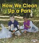 How We Clean Up a Park by Robin Nelson (Hardback, 2014)