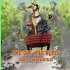 The Dog Who Never Got Walked by Dw Draffin, Ember Draffin (Paperback / softback, 2013)