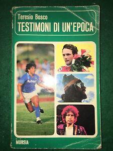 Testimoni-di-un-epoca-Teresio-Bosco-Mursia-1987