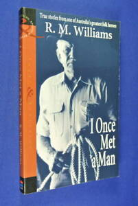 I-ONCE-MET-A-MAN-R-M-Williams-RM-WILLIAMS-TRUE-AUSTRALIAN-OUTBACK-STORIES-Book