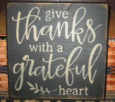 PRIMITIVE COUNTRY  SQ. GIVE THANKS WITH A GRATEFUL HEART SIGN