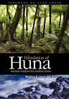 The Foundation of Huna - Ancient Wisdom for Modern Times by Matthew B James (Paperback / softback, 2010)
