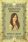 Sephora's Revenge by Juliet y Mark (Paperback / softback, 2014)