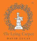 The Lying Carpet by David Lucas (Hardback, 2006)