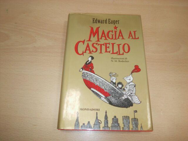 Edward Eager Magia Al Castello Editore Mondadori