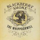Blackberry Smoke The Whippoorwill LP Vinyl 33rpm 2lp