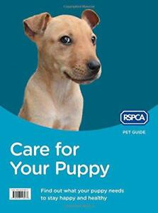 Care-for-Your-Puppy-RSPCA-Pet-Guide-by-RSPCA-NEW-Book-FREE-amp-Fast-Delivery