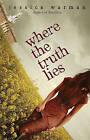 Where the Truth Lies by Jessica Warman (Hardback, 2010)