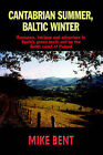 Cantabrian Summer, Baltic Winter by Mike Bent (Paperback, 2005)