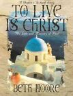 To Live is Christ Member Book by B. Moore (Book, 2001)