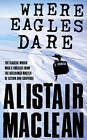Where Eagles Dare by Alistair MacLean (Paperback, 1993)