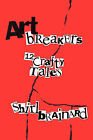 Artbreakers: 12 Crafty Stories by Shirl Brainard (Paperback / softback, 2010)