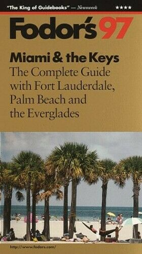 Miami and the Keys: The Complete Guide with Fort Lauderdale, Palm B... Paperback