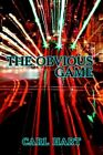 The Obvious Game by Carl Hart 9781425955533 Paperback 2006