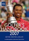 The R & A Golfer's Handbook: 2007 by Renton Laidlaw (Hardback, 2007)